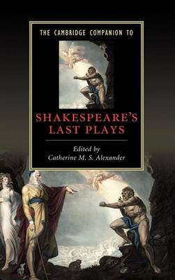 The Cambridge Companion to Shakespeare's Last Plays - Cambridge Companions to Literature (Hardback)