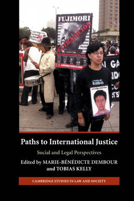Paths to International Justice: Social and Legal Perspectives - Cambridge Studies in Law and Society (Hardback)
