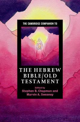 The Cambridge Companion to the Hebrew Bible/Old Testament - Cambridge Companions to Religion (Hardback)