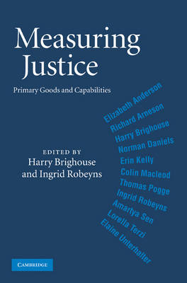 Measuring Justice: Primary Goods and Capabilities (Hardback)