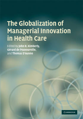 The Globalization of Managerial Innovation in Health Care (Hardback)