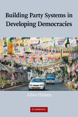 Building Party Systems in Developing Democracies (Hardback)