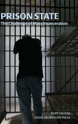Prison State: The Challenge of Mass Incarceration - Cambridge Studies in Criminology (Hardback)