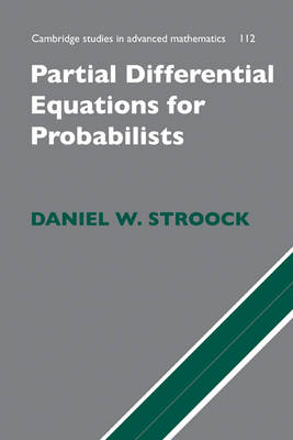 Partial Differential Equations for Probabilists - Cambridge Studies in Advanced Mathematics 112 (Hardback)