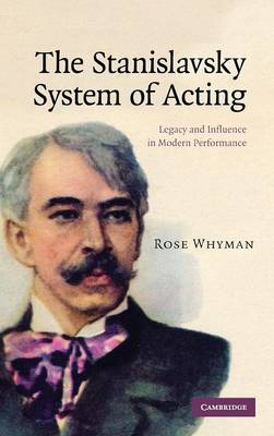 The Stanislavsky System of Acting: Legacy and Influence in Modern Performance (Hardback)