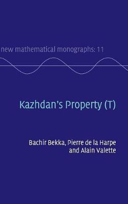 Kazhdan's Property (T) - New Mathematical Monographs 11 (Hardback)