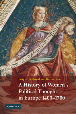 A History of Women's Political Thought in Europe, 1400-1700 (Hardback)