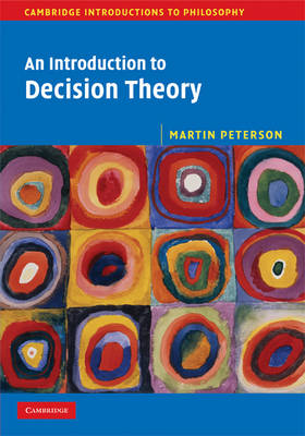 An Introduction to Decision Theory - Cambridge Introductions to Philosophy (Hardback)
