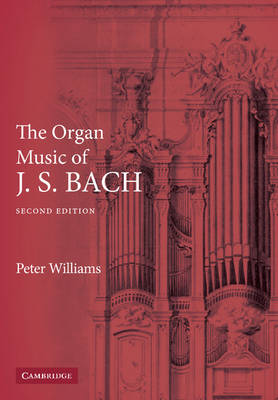 The Organ Music of J. S. Bach (Paperback)