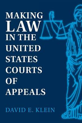 Making Law in the United States Courts of Appeals (Paperback)