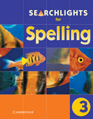Searchlights for Spelling Year 3 Pupil's Book - Searchlights for Spelling (Paperback)
