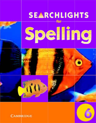 Searchlights for Spelling Year 6 Pupil's Book - Searchlights for Spelling (Paperback)