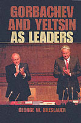 Gorbachev and Yeltsin as Leaders (Paperback)