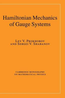 Hamiltonian Mechanics of Gauge Systems - Cambridge Monographs on Mathematical Physics (Hardback)