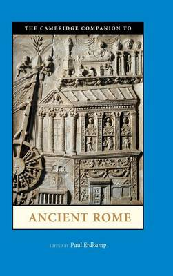 The Cambridge Companion to Ancient Rome - Cambridge Companions to the Ancient World (Hardback)