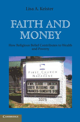 Faith and Money: How Religion Contributes to Wealth and Poverty (Hardback)