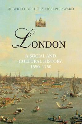 London: A Social and Cultural History, 1550-1750 (Hardback)