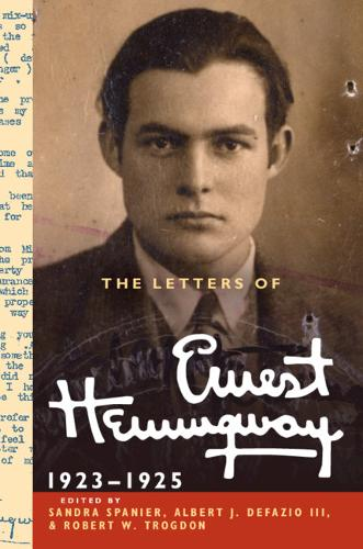 The Letters of Ernest Hemingway: Volume 2, 1923-1925 - The Cambridge Edition of the Letters of Ernest Hemingway 2 (Hardback)