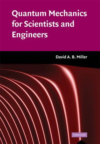 Quantum Mechanics for Scientists and Engineers (Hardback)