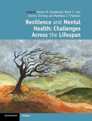 Resilience and Mental Health: Challenges Across the Lifespan (Hardback)