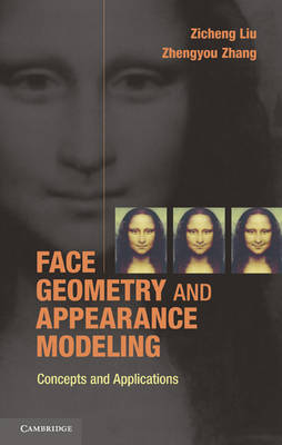 Face Geometry and Appearance Modeling: Concepts and Applications (Hardback)