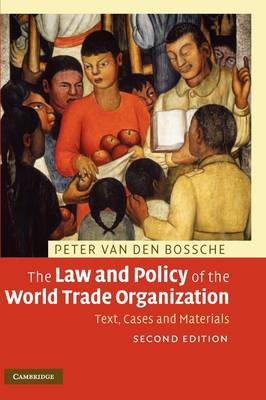 The Law and Policy of the World Trade Organization: Text, Cases and Materials (Hardback)