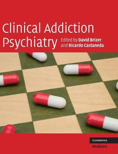 Clinical Addiction Psychiatry (Hardback)