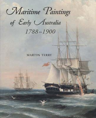 Maritime Paintings Of Early Australia 1788-1900 (Hardback)