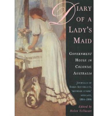 Diary of a Lady's Maid: Government House in Colonial Australia (Hardback)
