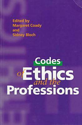 Professional Ethics: the Purpose & Value of Codes of Ethics for the Proffessions (Paperback)