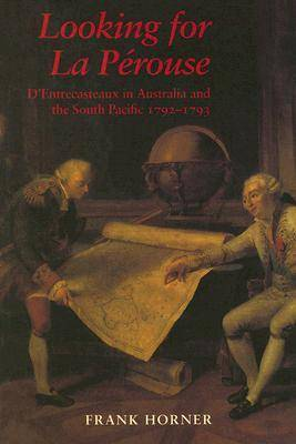 Looking for La Prouse: D'Entrecasteaux in Australia and South Pacific 1792-1793 (Paperback)