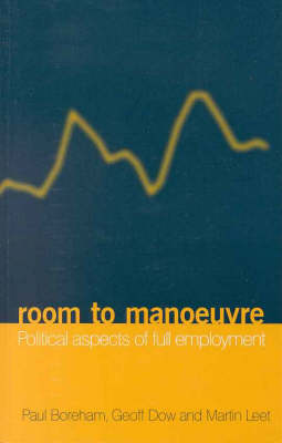 Room to Manoeuvre: Political Aspects of Full Employment (Paperback)