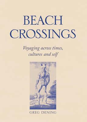 Beach Crossings: Voyaging Across Times, Cultures and Self (Hardback)