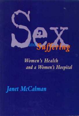 Sex and Suffering : Women's Health and a Women's Hospital: Women's Health and a Women's Hospital 1856-1996 (Paperback)