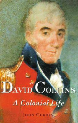 David Collins: A Colonial Life - Miegunyah 2. 33 (Paperback)