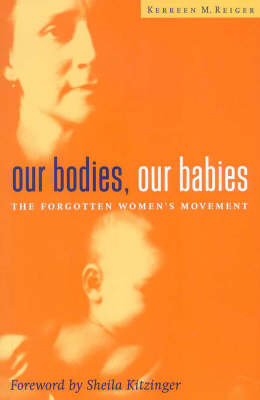 Our Bodies, Our Babies: The Forgotten Women's Movement (Paperback)