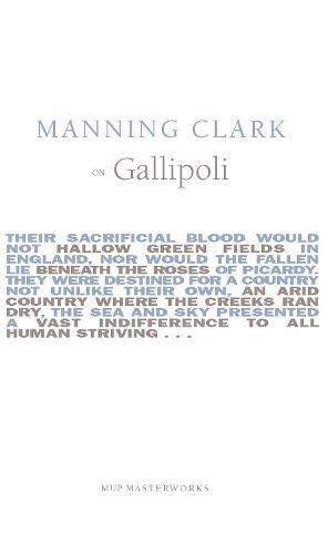 Manning Clark On Gallipoli (Paperback)