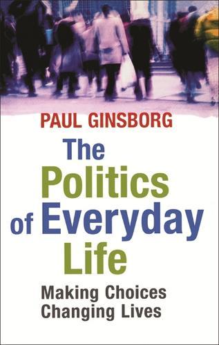 The Politics Of Everyday Life (Paperback)