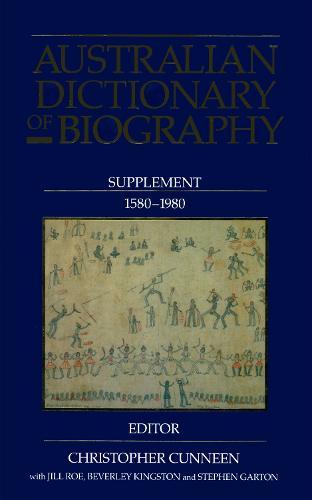 Australian Dictionary of Biography: Supplement, 1580 1980 (Hardback)