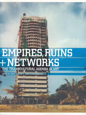 Empires, Ruins And Networks (Paperback)