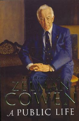 A Public Life: The Memoirs of Zelman Cowen (Hardback)