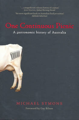 One Continuous Picnic: A Gastronomic History of Australia (Paperback)