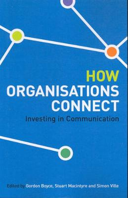 How Organisations Connect: Investing In Communication (Paperback)