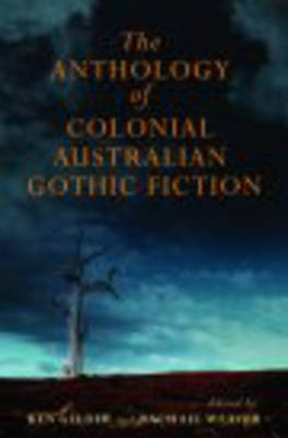 The MUP Anthology of Australian Colonial Gothic Fiction (Paperback)