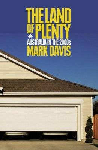 The Land Of Plenty: Australia In The 2000s (Paperback)