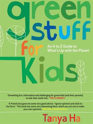 Green Stuff for Kids: An A-Z Guide to What's Up with the Planet - Greeniology Series (Paperback)