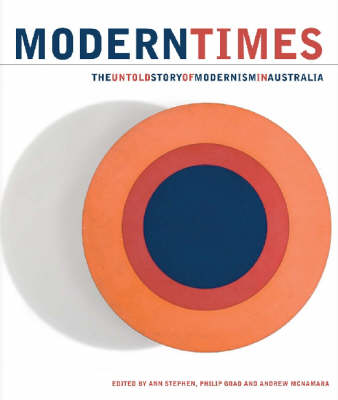 Modern Times: The Untold Story of Modernism in Australia (Paperback)