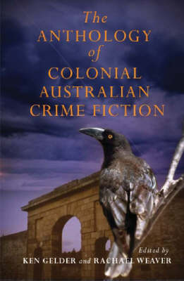 The Anthology Of Colonial Aust Crime Fiction (Paperback)