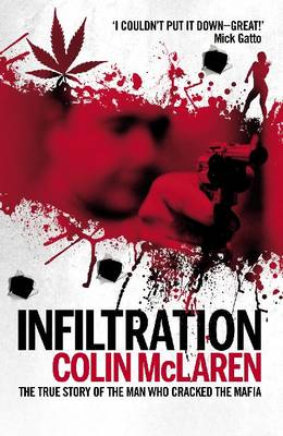 Infiltration: The True Story Of The Man Who Cracked The Mafi (Paperback)