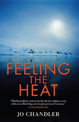 Feeling the Heat: Dispatches from the Climate Frontiers (Paperback)